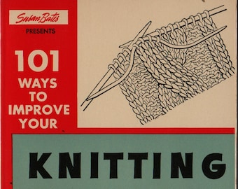 101 Ways to Improve Your Knitting + Barbara Abbey + 1967 + Vintage Craft Book