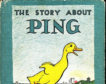 The Story About Ping * Marjorie Flack and Kurt Wiese * The Viking Press * 1933 * Vintage Kids Book