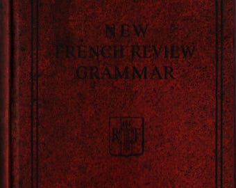 New French Review Grammar + Arthur Gibbon Bovee and David Hobart Carnahan + 1935 + Vintage Language Instruction Book