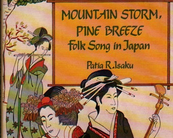 Mountain Storm, Pine Breeze Folk Song in Japan * Patia R. Isaku * 1981 * Vintage Book