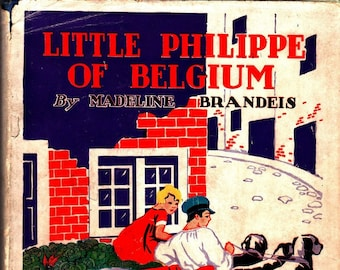 Little Philippe of Belgium * The Children of All Lands Stories * Madeline Brandeis * Grosset & Dunlap * 1930 * Vintage Kids Book