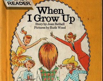 When I Grow Up * Jean Bethel * Ruth Wood * 1965 * Vintage Kids Book