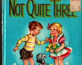 Not Quite Three a Whitman Tell-a-Tale Book * Helen Wolf * Martha Castagnoli * 1954 * Vintage Kids Book