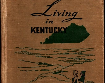 Living in Kentucky * Grace Champion * Charles A. Keith * George Jo Mess * Wheeler Publishing Company * 1950 + Vintage Text Book