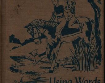 Using Words * An Enriched Spelling Program * Fifth Year * Lillian E. Billington * Silver Burdett Company * 1945 + Vintage Text Book