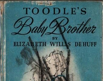 Toodle's Baby Brother * Elizabeth Willis De Huff * Meg Wohlberg * 1946 * Vintage Kids Book