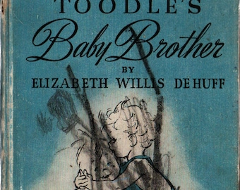Toodle's Baby Brother + Elizabeth Willis De Huff + Meg Wohlberg + 1946 + Vintage Kids Book
