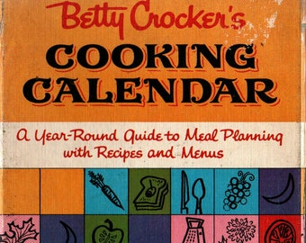 Betty Crocker's Cooking Calendar + First Edition + First Printing + Gloria Kamen and Alice Golden + 1962 + Vintage Cook Book