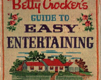 Betty Crocker's Guide To Easy Entertaining How to Have Guests & Enjoy Them + First Edition + Printing + Peter Spier (1959) Vintage Cook Book