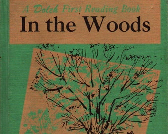 In the Woods + A Dolch First Reading Book + Edward W. Dolch and Marguerite P. Dolch + Robert P. Borja + 1958 + Vintage Kids Book