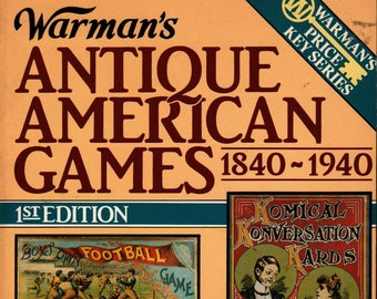 Warman's Antique American Games 1840-1940 * First Edition * Lee Dennis * Warman Publishing Company * 1986 * Vintage Reference Book