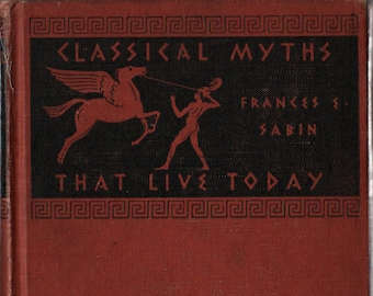 Classic Myths That Live Today + Frances E. Sabin + 1940 + Vintage Book