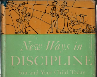 New Ways in Discipline: You and Your Child Today + Dorothy Walter Baruch + Lois Fisher + 1949 + Vintage Parenting Book