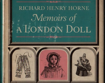 Memoirs of a London Doll + Richard Henry Horne + Miss Margaret Gillies and Richard Shirley Smith + 1967 + Vintage Kids Book