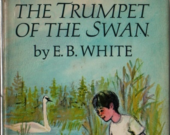 The Trumpet of the Swan + E. B. White + Edward Frascino + 1970 + Vintage Kids Book