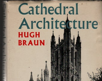 Cathedral Architecture + Hugh Braun + Photographic Illustrations + 1972 + Vintage History Book