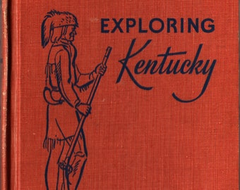 Exploring Kentucky + Thomas D. Clark and Lee Kirkpatrick + Photographic Illustrations + 1960 + Vintage Text Book