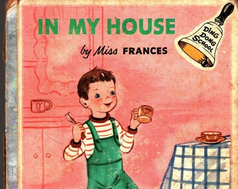 In My House * A Ding Dong School Book * Miss Frances * Esther Friend * Rand McNally * 1954 + Vintage Kids Book