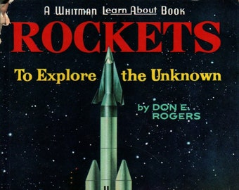 Rockets to Explore the Unknown * Don E. Rogers * George Bakacs * Whitman Publishing * 1964 * Vintage Science Book