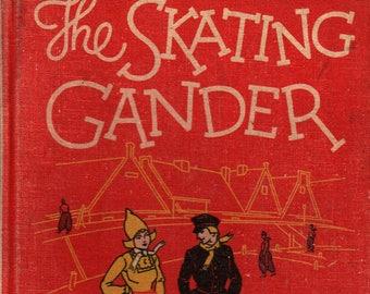 The Skating Gander + Alice Cooper Bailey + Marie Honre Myers + 1927 + Vintage Kids Book