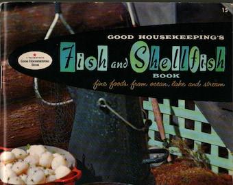 Good Housekeeping's Fish and Shellfish Book + Good Housekeeping Magazine + Selma Quateman + 1958 + Vintage Cook Book