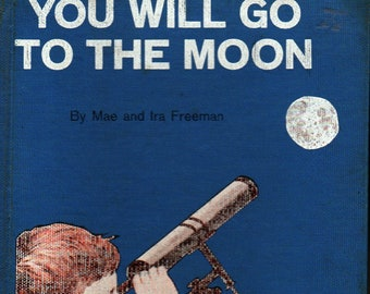 You Will Go to the Moon * Mae and Ira Freeman * Robert Patterson * Random House * 1959 * Vintage Kids Book