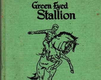 Green Eyed Stallion + Bill and Bernard Martin + 1953 + Vintage Kids Book