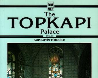The TopKapi Palace * Sabahattin Turkoglu * Net Turistik Yayinlar * 1992 * Vintage Reference Book