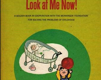 Look At Me Now + Jane Werner Watson, Robert E. Switzer, and J. Cotter Hirschberg + Hilde Hoffmann + 1971 + Vintage Kids Book