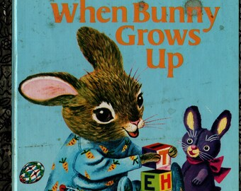 When Bunny Grows Up a Little Golden Book * Patsy Scarry * Richard Scarry * 1992 * Vintage Kids Book