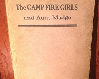 The Camp Fire Girls and Aunt Madge * Harriet Rietz * Alice Carsey * 1930s * Vintage Kids Book
