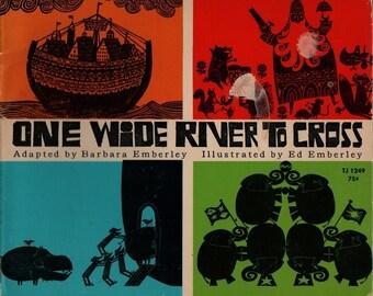 One Wide River to Cross + Barbara Emberley + Ed Emberley + 1968 + Vintage Kids Book