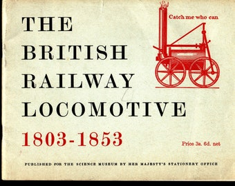 The British Railway Locomotive 1803-1853 * G. F. Westcott * Her Majesty's Stationery Office * 1962 * Vintage Train Book