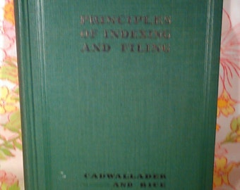 Principle of Indexing and Filing + Laura H. Cadwallader and S. Ada Rice + 1932 + Vintage Book