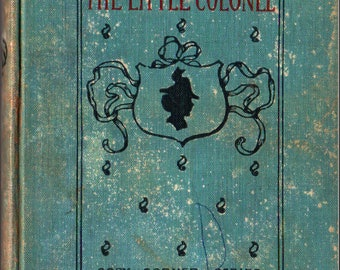 The Little Colonel: Cosy Corner Series * Annie Fellows Johnston * Etheldred B. Barry * The Page Company * 1929 * Vintage Kids Book