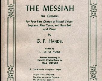 The Messiah An Oratorio for Four-Part Chorus Mixed Voices, Soprano, Alto, Tenor, Bass Soli, Piano  + G. F. Handel (1912) Vintage Music Book