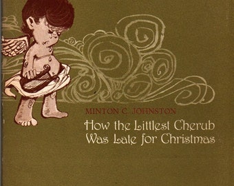 How the Littlest Cherub Was Late for Christmas * Minton C. Johnston * Ralph McDonald * 1967 * Vintage Kids Book