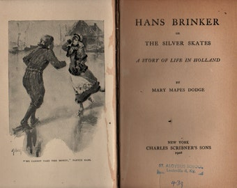 Hans Brinker, Or The Silver Skates * Mary Mapes Dodge * Allen B. Doggett * 1908 * Vintage Kids Book