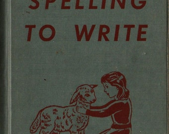Spelling to Write Book 4 Inscribed to KY Governor Simeon Willis - Arville Miller and Clyde Moore - Phyllis Foster - 1945 - Vintage Kids Book