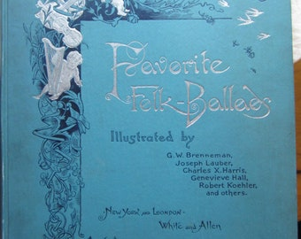 Favorite Folk-Ballads * White and Allen * 1889 * Vintage Music Book