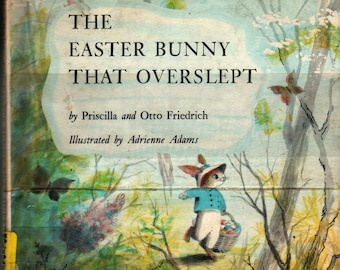 The Easter Bunny That Overslept * Library Edition * Priscilla and Otto Friedrich * Adrienne Adams * 1957 * Vintage Christmas Book