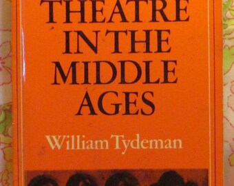 The Theatre in the Middle Ages * William Tydeman * 1978 * Vintage Book