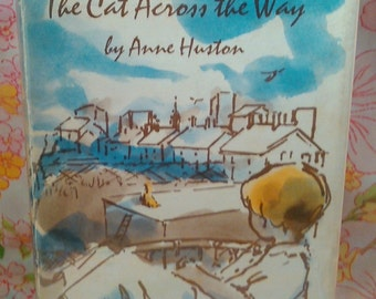 The Cat Across the Way + Signed + Anne Huston + Velma Ilsley + 1968 + Vintage Book
