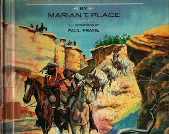 The First Book of the Santa Fe Trail * Marian T. Place * Paul Frame * 1966 * Vintage History Book