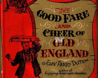 The Good Fare and Cheer of Old England + Joan Parry Dutton + J. S. Goodall + 1960 + Vintage Book
