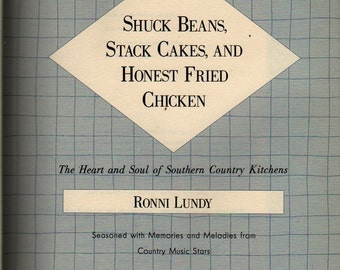 Shuck Beans, Stack Cakes, and Honest Fried Chicken + Ronni Lundy + Signed + 1991 + Vintage Cook Book