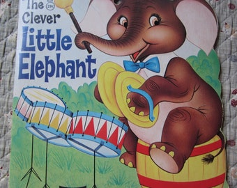 The Clever Little Elephant * The Saalfield Publishing Company * 1965 * Vintage Kids Book