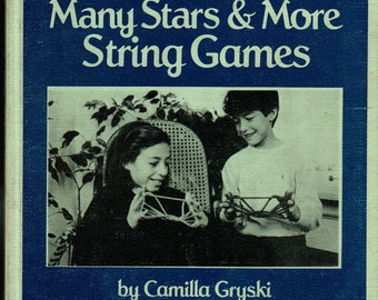Many Stars & More String Games + Camilla Gryski + Tom Sankey + William Morrow and Co + 1985 + Vintage Kids Book