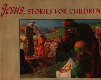 Jesus, Stories for Children + James D. Smart + J. M. Swanson + The Westminster Press + 1948 + Vintage Religious Book