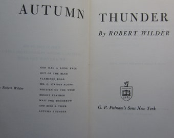 Autumn Thunder * Presentation Copy * Robert Wilder * G. P. Putnam's Sons * 1952 * Vintage Fiction Book